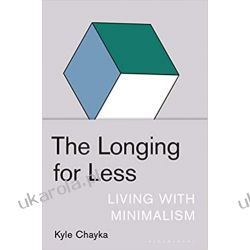 The Longing for Less: Living with Minimalism  Poradniki i albumy