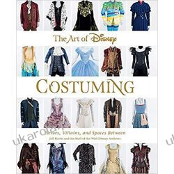 The Art of Disney Costuming (Disney Editions Deluxe) Książki i Komiksy