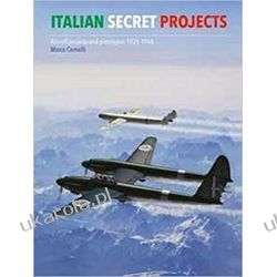 Regia Aeronautica's Advanced Aircraft, 1934-1943: Italian Secret Projects Książki i Komiksy