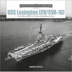 USS Lexington (CV/CVA-16): From World War II to Present-Day Museum Ship (Legends of Warfare: Naval) Książki i Komiksy
