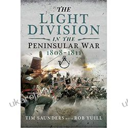The Light Division in the Peninsular War, 1808-1811 Po angielsku