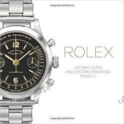 Rolex: History, Icons and Record-Breaking Models Pozostałe