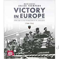 Victory in Europe: From D-Day to the Destruction of the Third Reich, 1944-1945 Pozostałe