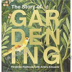 The Story of Gardening: A cultural history of famous gardens from around the world Kalendarze ścienne