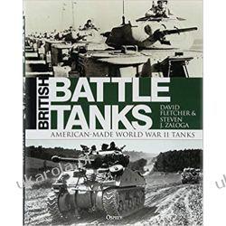 British Battle Tanks: American-made World War II Tanks Broń pancerna
