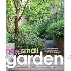 New Small Garden: Contemporary principles, planting and practice Kalendarze ścienne