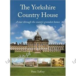 The Yorkshire Country House: A tour through the county's grandest homes Kalendarze ścienne