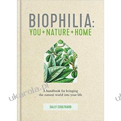 Biophilia: You + Nature + Home