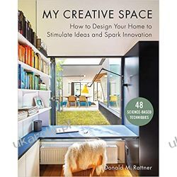 My Creative Space: How to Design Your Home to Stimulate Ideas and Spark Innovation Pozostałe