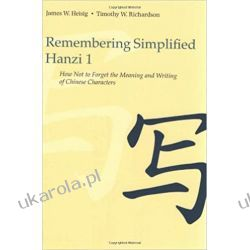Remembering Simplified Hanzi 1: Book 1: How Not to Forget the Meaning and Writing of Chinese Characters  Pozostałe