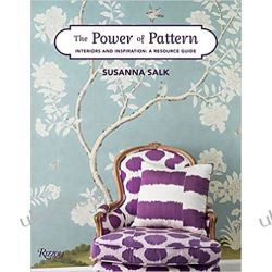 The Power of Pattern: Interiors and Inspiration: A Resource Guide Zagraniczne
