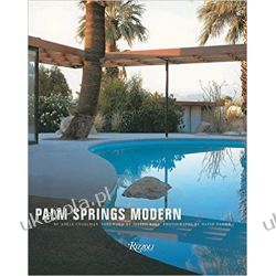 Palm Springs Modern: Houses in the California Desert (Rizzoli Classics) Lotnictwo