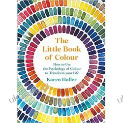 The Little Book of Colour: How to Use the Psychology of Colour to Transform Your Life Pozostałe