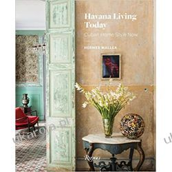 Havana Living Today: Cuban Home Style Now Pozostałe