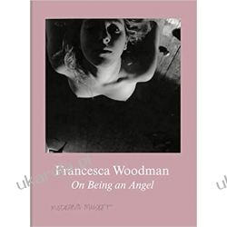 Francesca Woodman: On Being an Angel Kalendarze ścienne