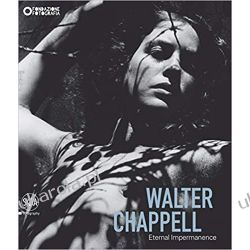 Walter Chappell: Eternal Impermanence (Photography) Biografie, wspomnienia