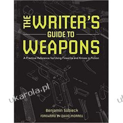 Weapons for Writers: A Practical Reference for Using Firearms and Knives in Fiction Lotnictwo