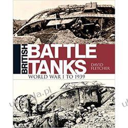 British Battle Tanks: World War I to 1939 Broń pancerna