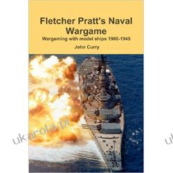 Fletcher Pratt's Naval Wargame Wargaming With Model Ships 1900-1945 Marynarka Wojenna