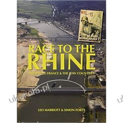 Race to the Rhine: Liberating France and the Low Countries, 1944-45 (WWII Historic Battlefields) Po angielsku