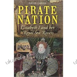 Pirate Nation: Elizabeth I and Her Royal Sea Rovers Po angielsku