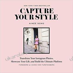 Capture Your Style: Transform Your Instagram Photos, Showcase Your Life, and Build the Ultimate Platform: Transform Your Instagram Images, Showcase Your Life, and Build the Ultimate Platform Pozostałe