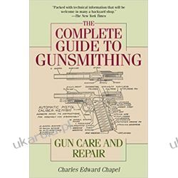 The Complete Guide to Gunsmithing: Gun Care and Repair  Kalendarze ścienne