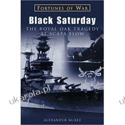 Black Saturday: The Royal Oak Tragedy at Scapa Flow Pozostałe