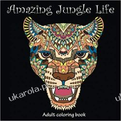 Amazing Jungle Life: Adult Coloring Book Pozostałe