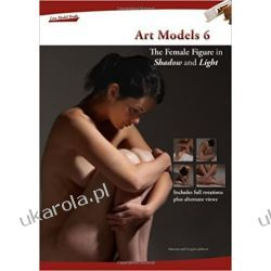 Art Models: 6: The Female Figure in Shadow & Light Pozostałe