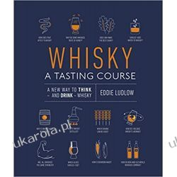 Whisky A Tasting Course: A New Way to Think – and Drink – Whisky Pozostałe
