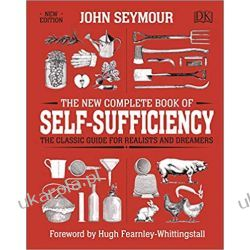 The New Complete Book of Self-Sufficiency: The Classic Guide for Realists and Dreamers Pozostałe