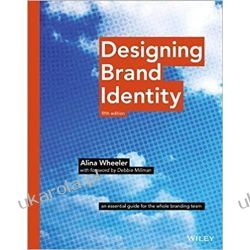 Designing Brand Identity: An Essential Guide for the Whole Branding Team Pozostałe