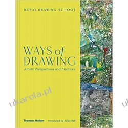 Ways of Drawing: Artists' Perspectives and Practices Pozostałe