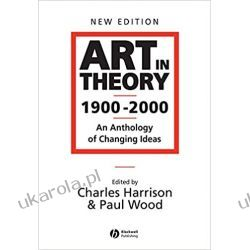 Art in Theory 1900-2000: An Anthology of Changing Ideas  Pozostałe