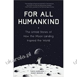 For All Humankind: The Untold Stories of How the Moon Landing Inspired the World Pozostałe