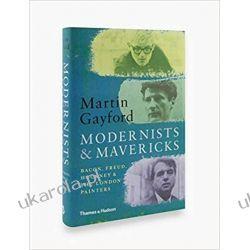 Modernists & Mavericks: Bacon, Freud, Hockney and the London Painters Pozostałe