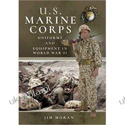 US Marine Corps Uniforms and Equipment in World War II Pozostałe