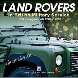 Land Rovers in British Military Service - coil sprung models 1970 to 2007 Pozostałe