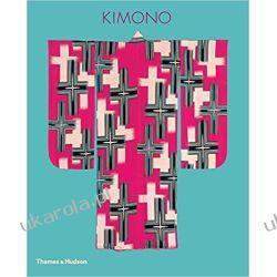 Kimono: The Art and Evolution of Japanese Fashion Zagraniczne