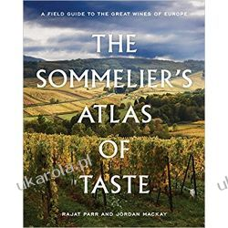 The Sommelier's Atlas of Taste: A Field Guide to the Great Wines of Europe Pozostałe