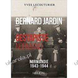 Bernard Jardin: Gestapiste Normand Biografie, wspomnienia