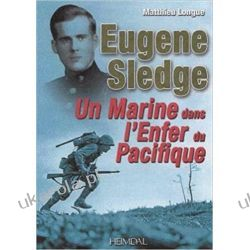 L'enfer du Pacifique: De Peleliu a Okinawa avec E. Sledge Historyczne