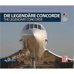 Die Legendäre Concorde/ The Legendary Concorde: Ausgabe in Deutsch und Englisch Historyczne