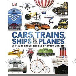 Cars, Trains, Ships and Planes: A Visual Encyclopedia to Every Vehicle Pozostałe