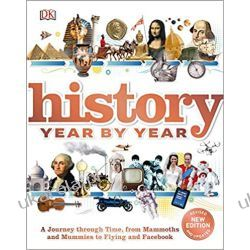 History Year by Year: A journey through time, from mammoths and mummies to flying and facebook (Dk)