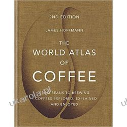 The World Atlas of Coffee: From beans to brewing - coffees explored, explained and enjoyed Kalendarze ścienne