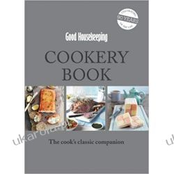 Good Housekeeping Cookery Book: The Cook's Classic Companion Pozostałe