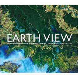 Earth View: Extraordinary Images from the Landsat NASA/USGS Satellites Politycy