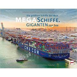 Megaschiffe - Giganten zur See: Die größten Schiffe der Welt Marynarka Wojenna
